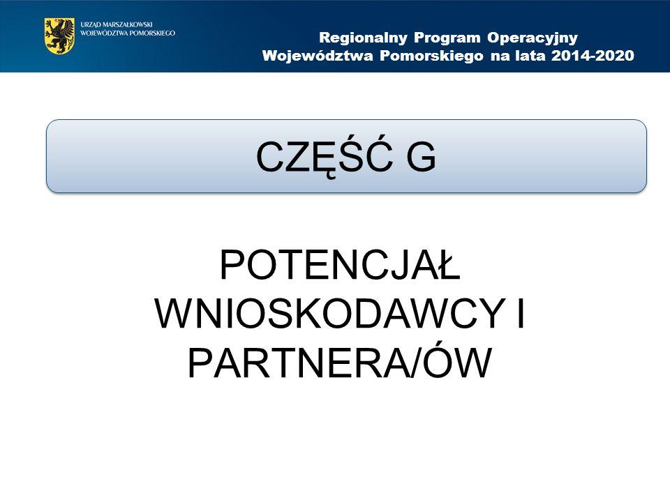 POTENCJAŁ WNIOSKODAWCY I PARTNERA/ÓW Regionalny Program Operacyjny Województwa Pomorskiego na lata 2014-2020 CZĘŚĆ G