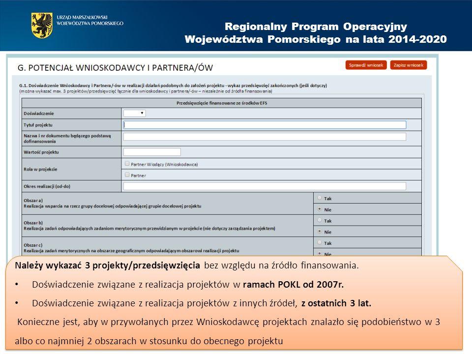 Regionalny Program Operacyjny Województwa Pomorskiego na lata 2014-2020 Należy wykazać 3 projekty/przedsięwzięcia bez względu na źródło finansowania.