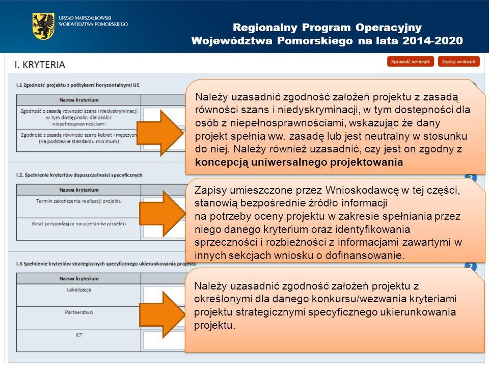 Regionalny Program Operacyjny Województwa Pomorskiego na lata 2014-2020 Należy uzasadnić zgodność założeń projektu z zasadą równości szans i niedyskry