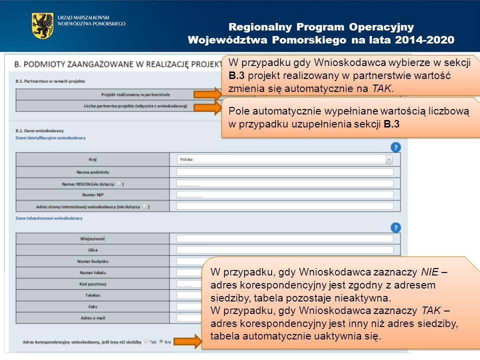 Regionalny Program Operacyjny Województwa Pomorskiego na lata 2014-2020 W przypadku gdy Wnioskodawca wybierze w sekcji B.3 projekt realizowany w partn