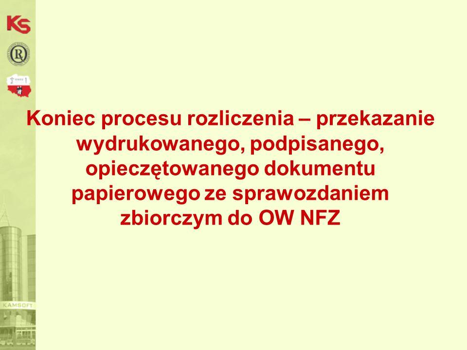 Koniec procesu rozliczenia – przekazanie wydrukowanego, podpisanego, opieczętowanego dokumentu papierowego ze sprawozdaniem zbiorczym do OW NFZ