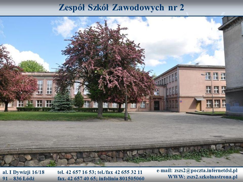 Zespół Szkół Zawodowych nr 2 al. I Dywizji 16/18 91 – 836 Łódź tel.