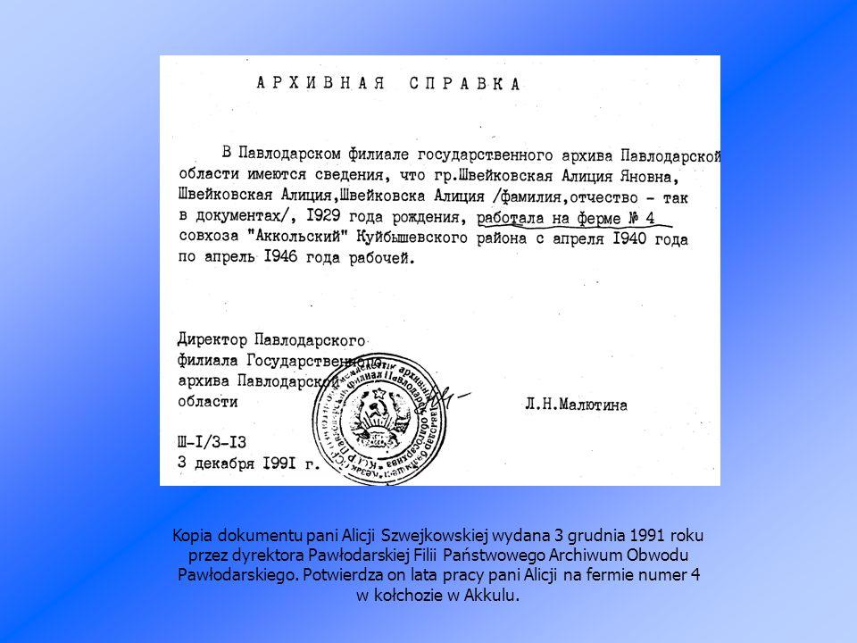Kopia dokumentu pani Alicji Szwejkowskiej wydana 3 grudnia 1991 roku przez dyrektora Pawłodarskiej Filii Państwowego Archiwum Obwodu Pawłodarskiego.