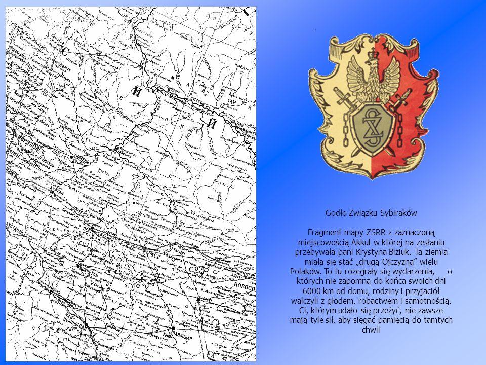 Godło Związku Sybiraków Fragment mapy ZSRR z zaznaczoną miejscowością Akkul w której na zesłaniu przebywała pani Krystyna Biziuk.