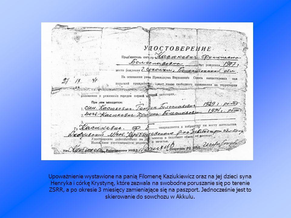 Upoważnienie wystawione na panią Filomenę Kaziukiewicz oraz na jej dzieci syna Henryka i córkę Krystynę, które zezwala na swobodne poruszanie się po terenie ZSRR, a po okresie 3 miesięcy zamieniające się na paszport.