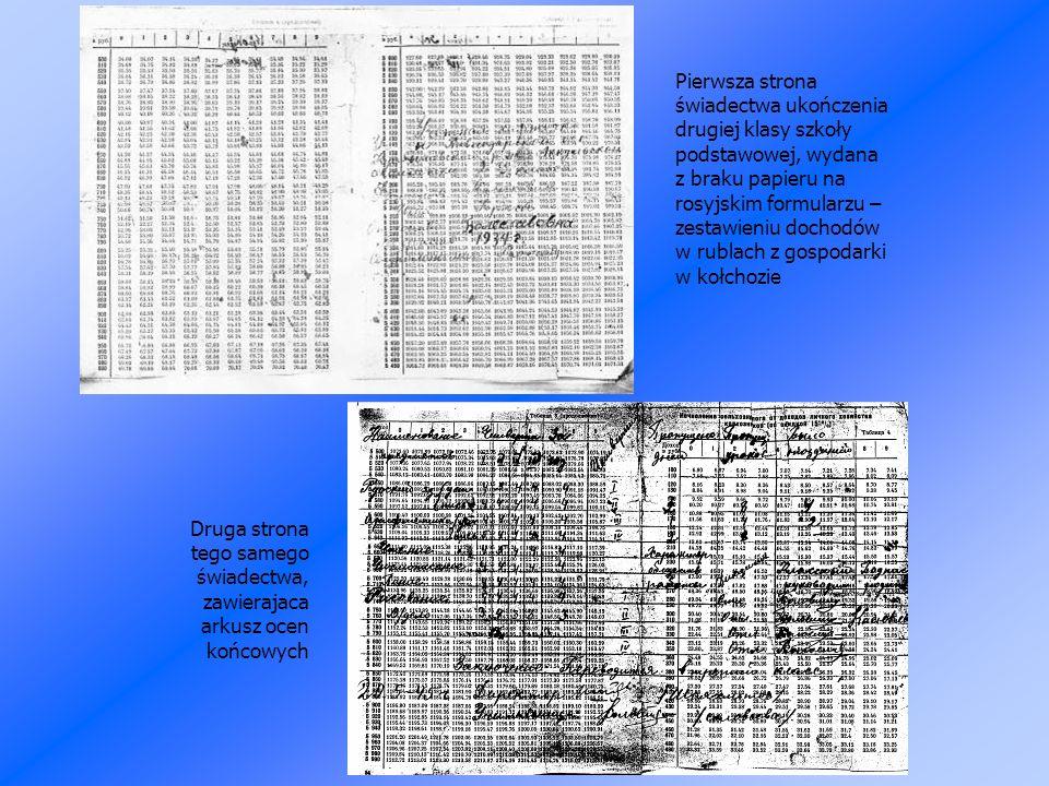 Pierwsza strona świadectwa ukończenia drugiej klasy szkoły podstawowej, wydana z braku papieru na rosyjskim formularzu – zestawieniu dochodów w rublach z gospodarki w kołchozie Druga strona tego samego świadectwa, zawierajaca arkusz ocen końcowych