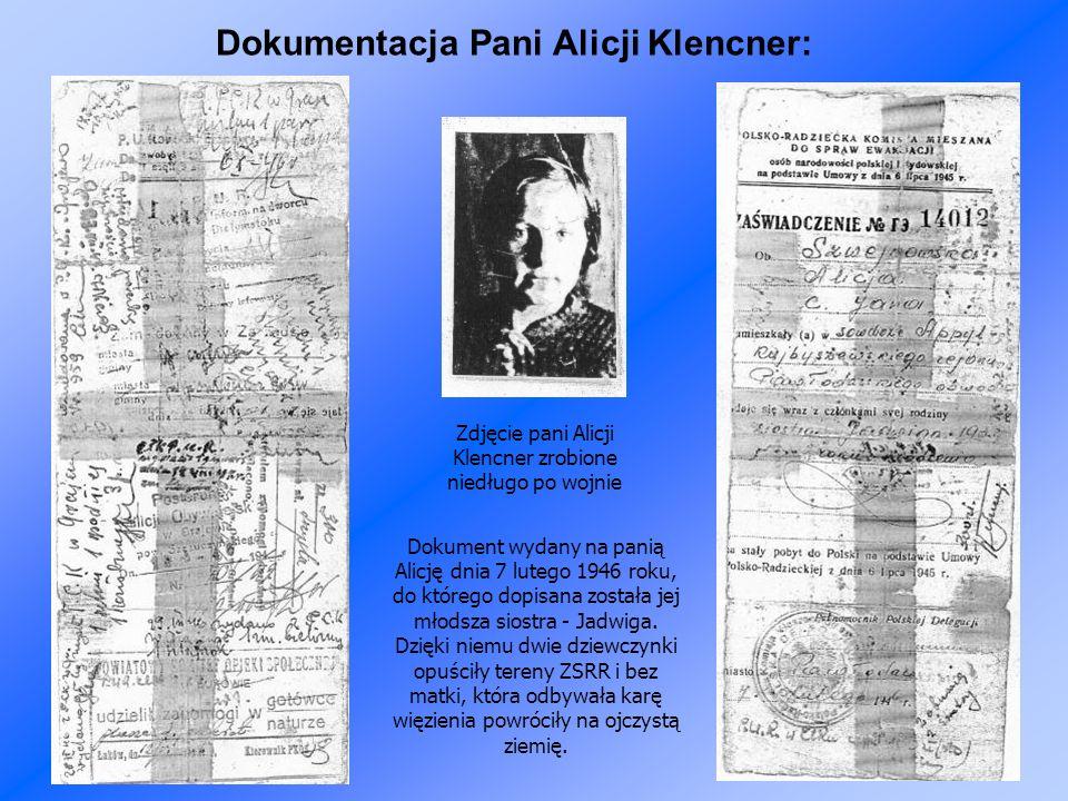 Dokumentacja Pani Alicji Klencner: Zdjęcie pani Alicji Klencner zrobione niedługo po wojnie Dokument wydany na panią Alicję dnia 7 lutego 1946 roku, do którego dopisana została jej młodsza siostra - Jadwiga.