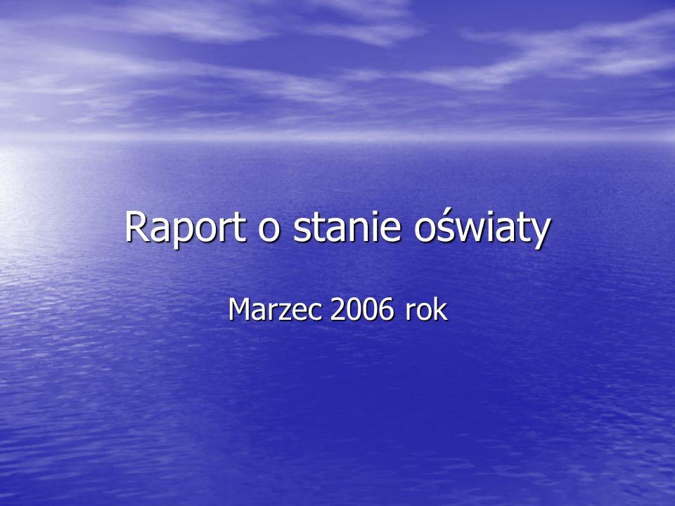 Raport o stanie oświaty Marzec 2006 rok