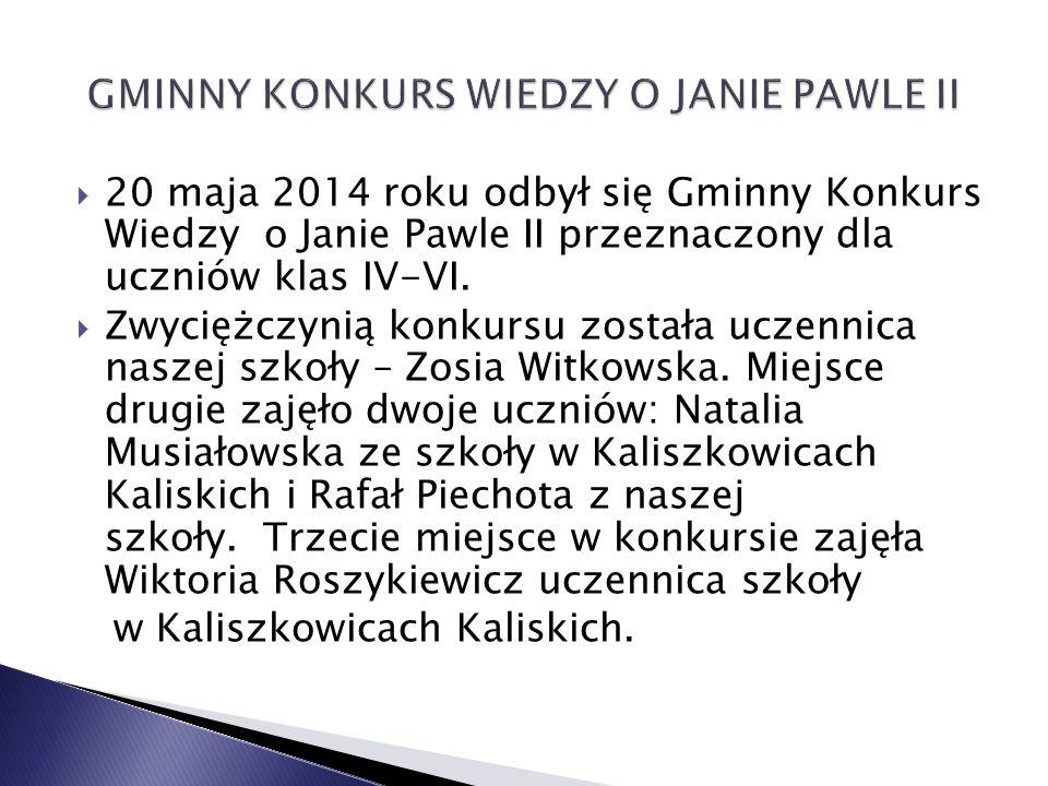  20 maja 2014 roku odbył się Gminny Konkurs Wiedzy o Janie Pawle II przeznaczony dla uczniów klas IV-VI.