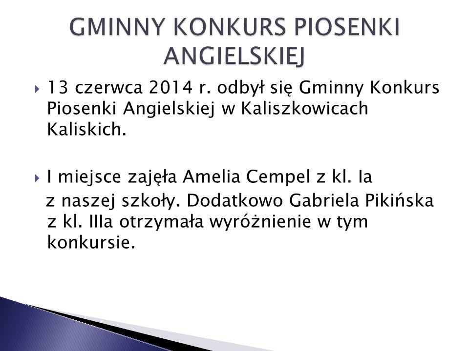  13 czerwca 2014 r.odbył się Gminny Konkurs Piosenki Angielskiej w Kaliszkowicach Kaliskich.