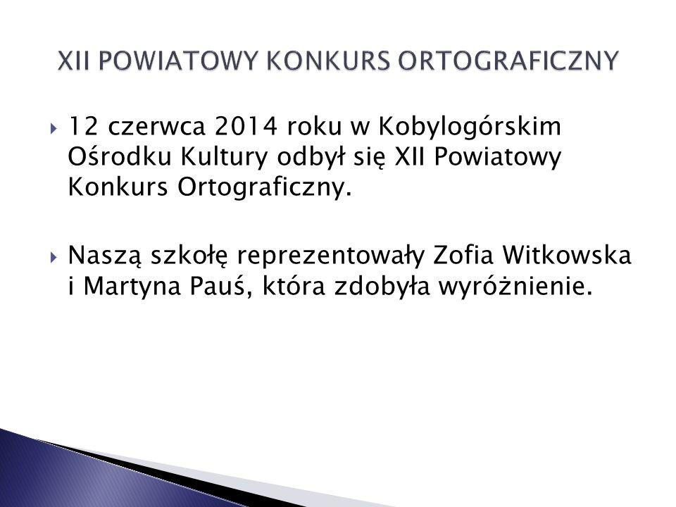  12 czerwca 2014 roku w Kobylogórskim Ośrodku Kultury odbył się XII Powiatowy Konkurs Ortograficzny.