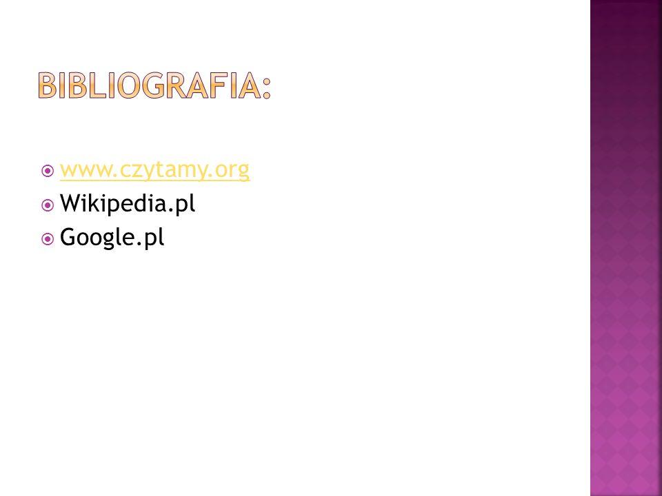  www.czytamy.org www.czytamy.org  Wikipedia.pl  Google.pl