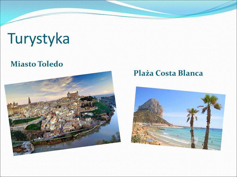 Turystyka Miasto Toledo Plaża Costa Blanca