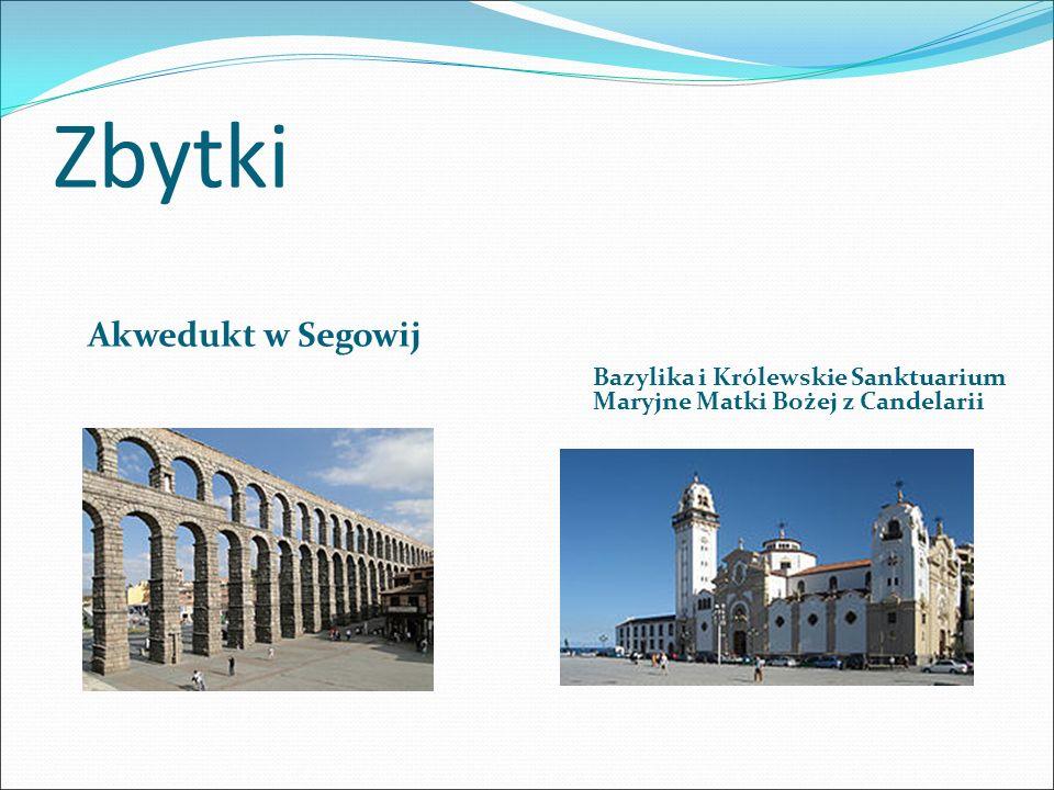 Zbytki Akwedukt w Segowij Bazylika i Królewskie Sanktuarium Maryjne Matki Bożej z Candelarii