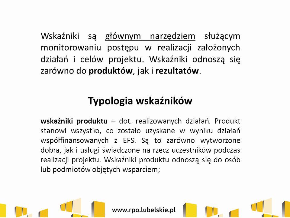 Typologia wskaźników – cd.wskaźniki rezultatu – dot.