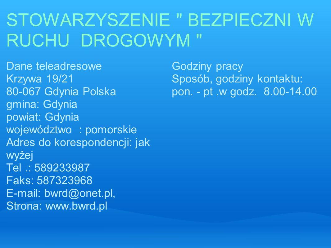Dane teleadresowe Krzywa 19/21 80-067 Gdynia Polska gmina: Gdynia powiat: Gdynia województwo : pomorskie Adres do korespondencji: jak wyżej Tel.: 589233987 Faks: 587323968 E-mail: bwrd@onet.pl, Strona: www.bwrd.pl Godziny pracy Sposób, godziny kontaktu: pon.