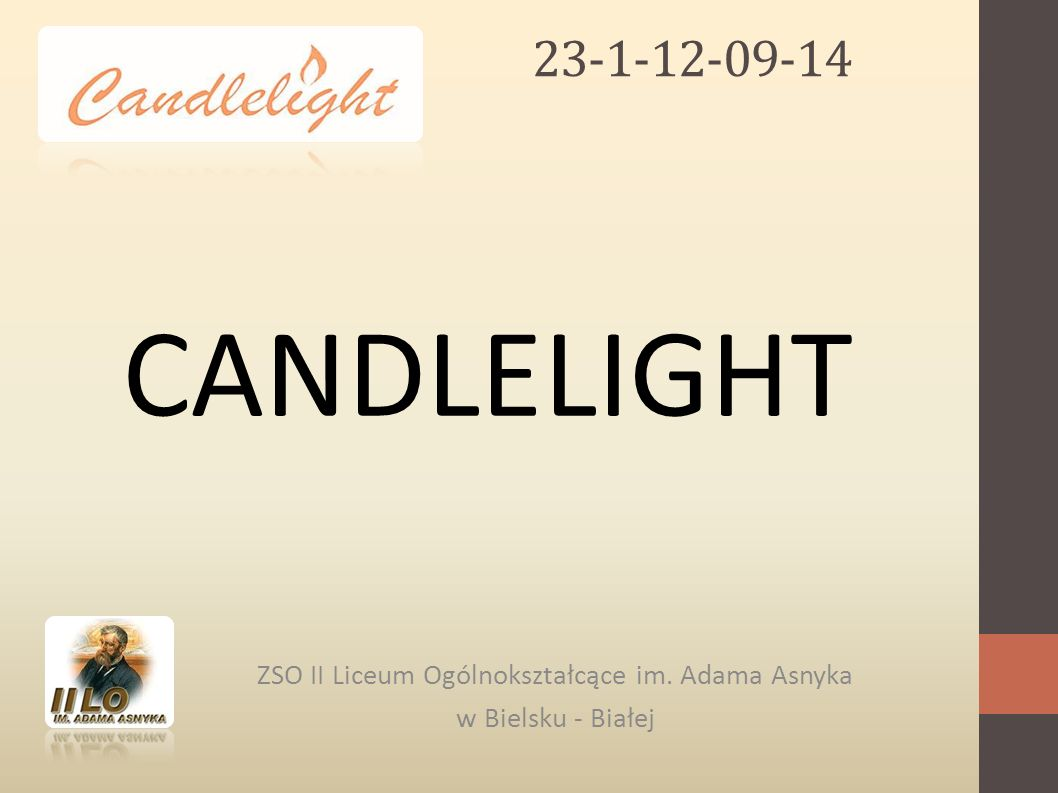 23-1-12-09-14 ZSO II Liceum Ogólnokształcące im. Adama Asnyka w Bielsku - Białej CANDLELIGHT