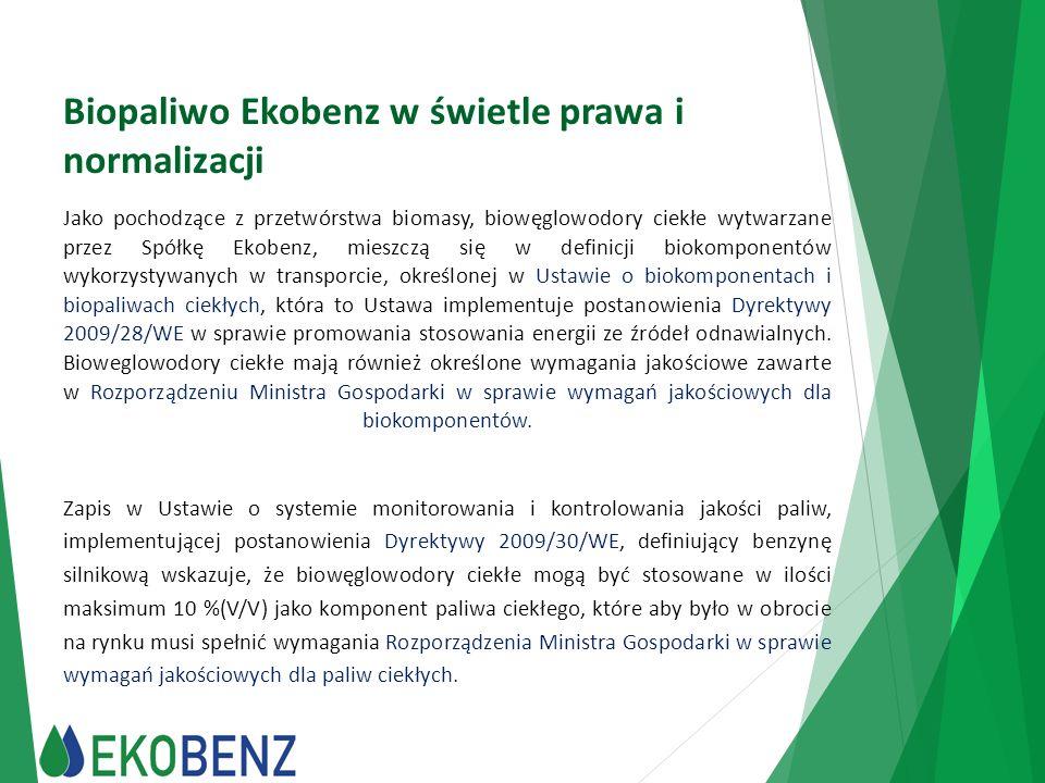 Biopaliwo Ekobenz w świetle prawa i normalizacji Jako pochodzące z przetwórstwa biomasy, biowęglowodory ciekłe wytwarzane przez Spółkę Ekobenz, mieszc