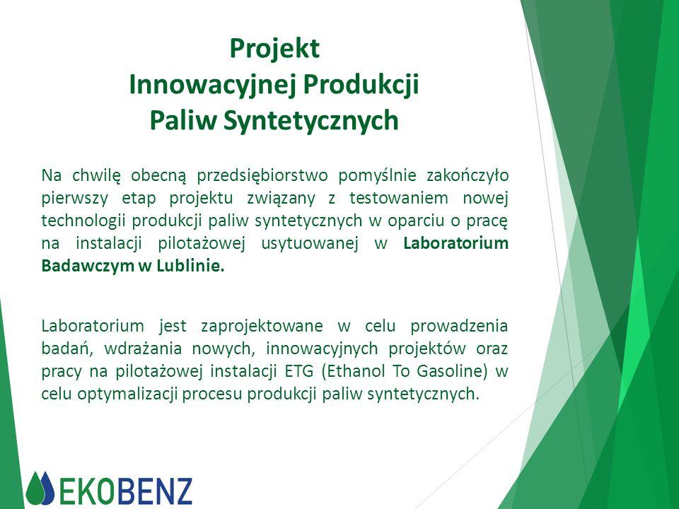 Projekt Innowacyjnej Produkcji Paliw Syntetycznych Na chwilę obecną przedsiębiorstwo pomyślnie zakończyło pierwszy etap projektu związany z testowanie