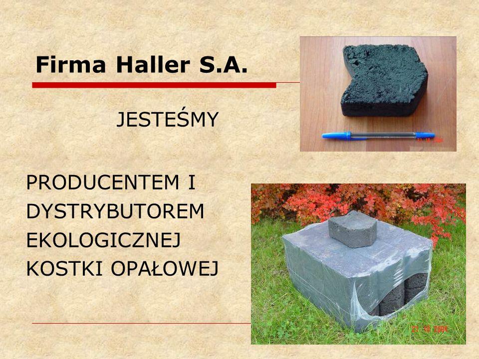 Firma Haller S.A. JESTEŚMY PRODUCENTEM I DYSTRYBUTOREM EKOLOGICZNEJ KOSTKI OPAŁOWEJ