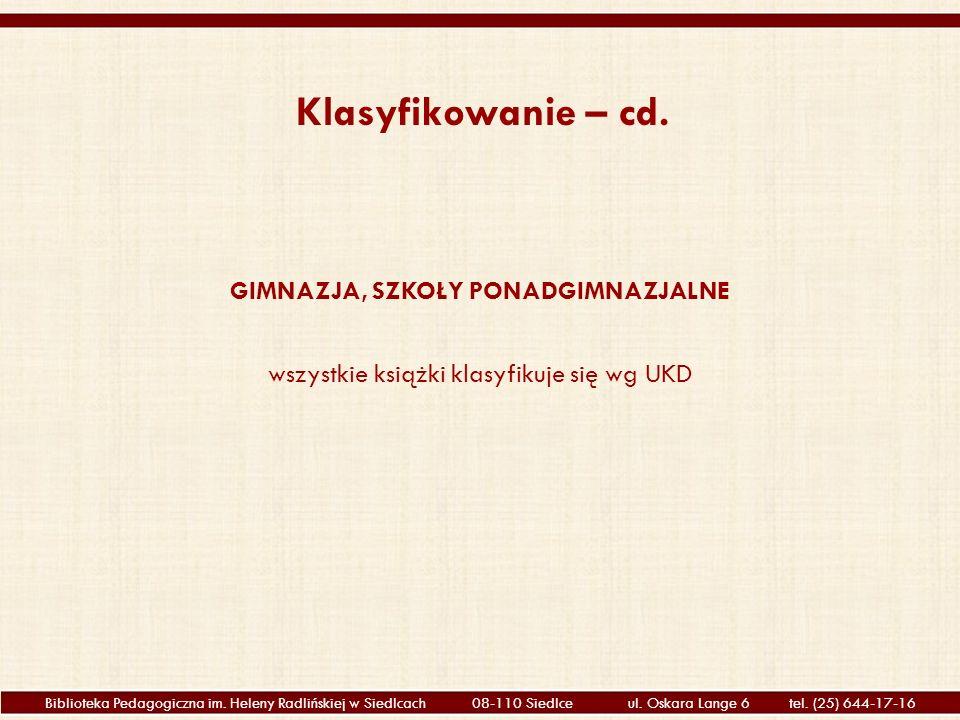 Biblioteka Pedagogiczna im.Heleny Radlińskiej w Siedlcach 08-110 Siedlce ul.