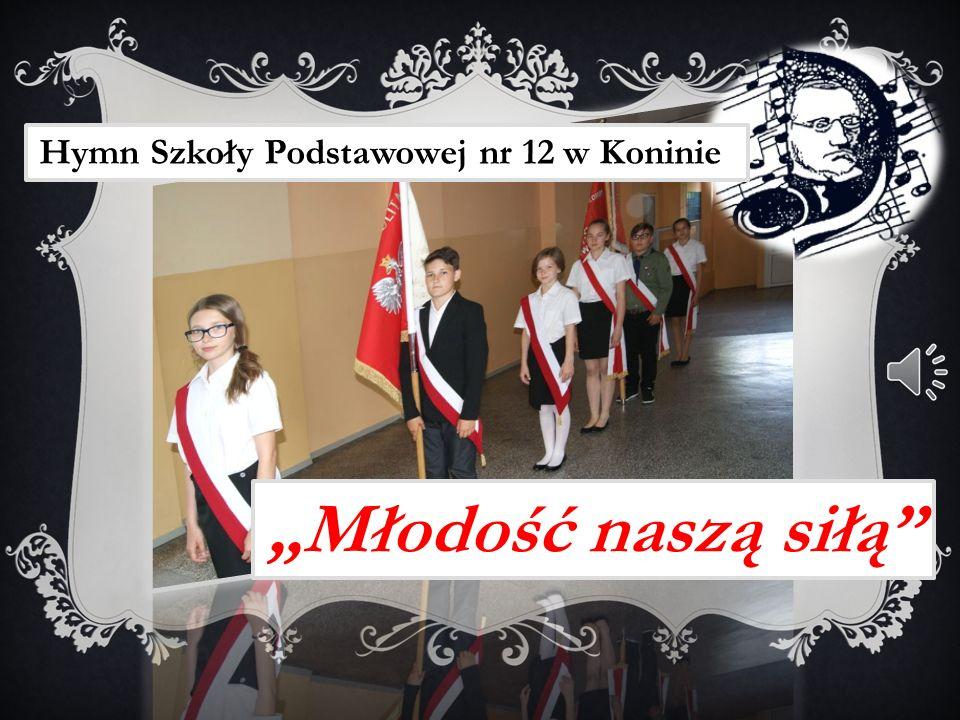 """""""Młodość naszą siłą Hymn Szkoły Podstawowej nr 12 w Koninie"""