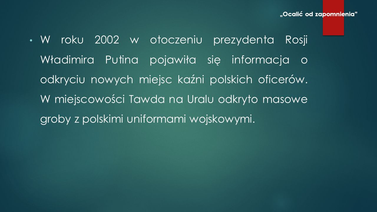 Miejsce masowych grobów w Katyniu zostało odkryte przez polskich robotników przymusowych z Bauzugu nr 2005 latem 1942 r.