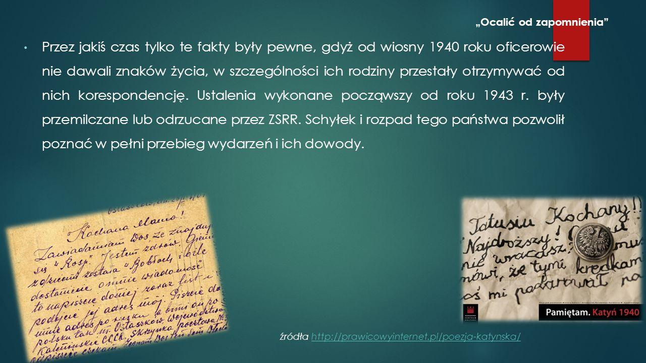Zbrodni dokonano na części oficerów jednostek Wojska Polskiego uprzednio, w czasie kampanii wrześniowej 1939 r., operujących na wschodnich obszarach II Rzeczypospolitej.