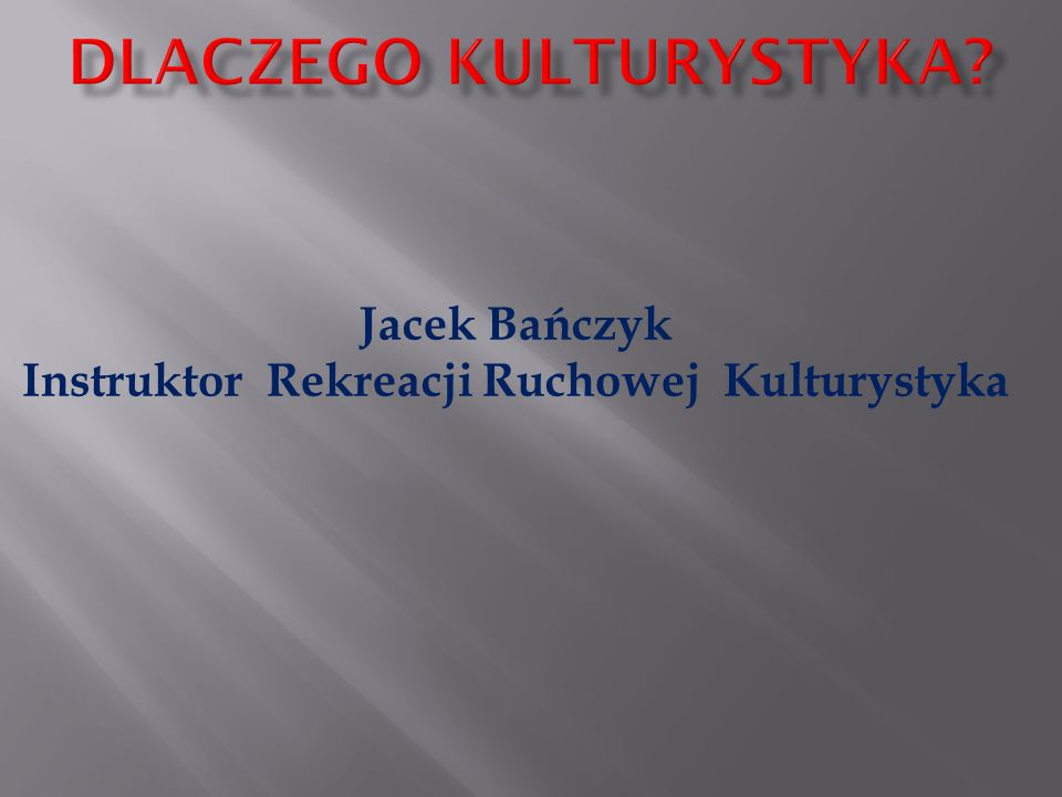 Jacek Bańczyk Instruktor Rekreacji Ruchowej Kulturystyka