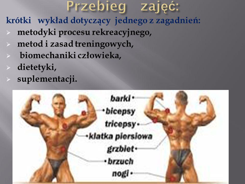 krótki wykład dotyczący jednego z zagadnień:  metodyki procesu rekreacyjnego,  metod i zasad treningowych,  biomechaniki człowieka,  dietetyki,  suplementacji.