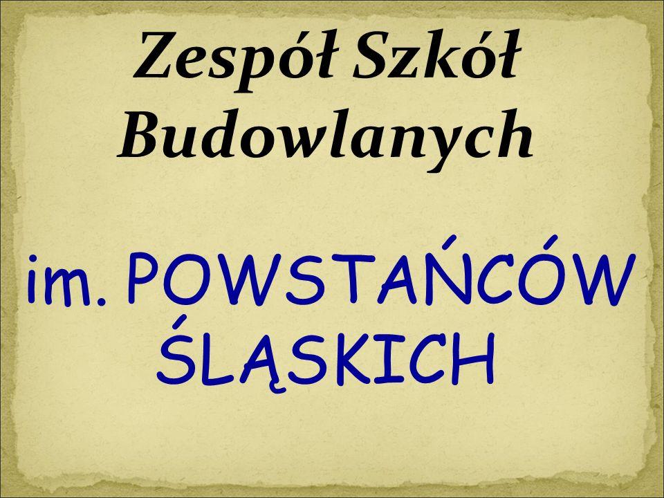 Zespół Szkół Budowlanych im. POWSTAŃCÓW ŚLĄSKICH