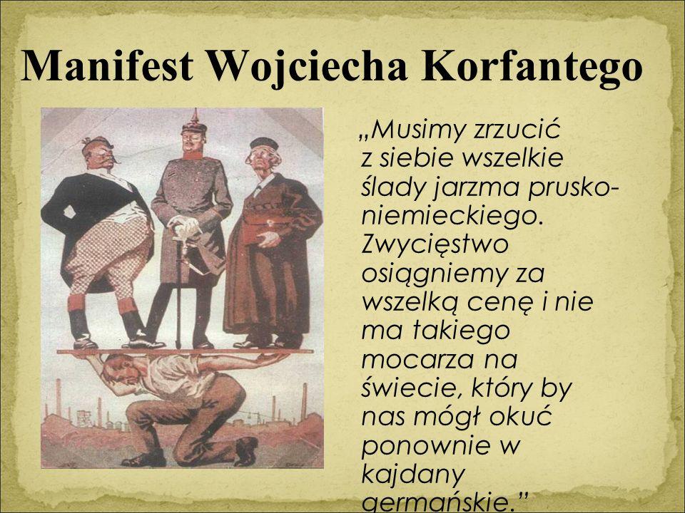 """Manifest Wojciecha Korfantego """"Musimy zrzucić z siebie wszelkie ślady jarzma prusko- niemieckiego."""