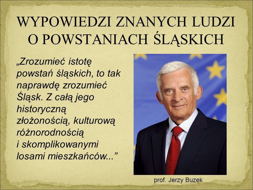WYPOWIEDZI ZNANYCH LUDZI O POWSTANIACH ŚLĄSKICH prof.