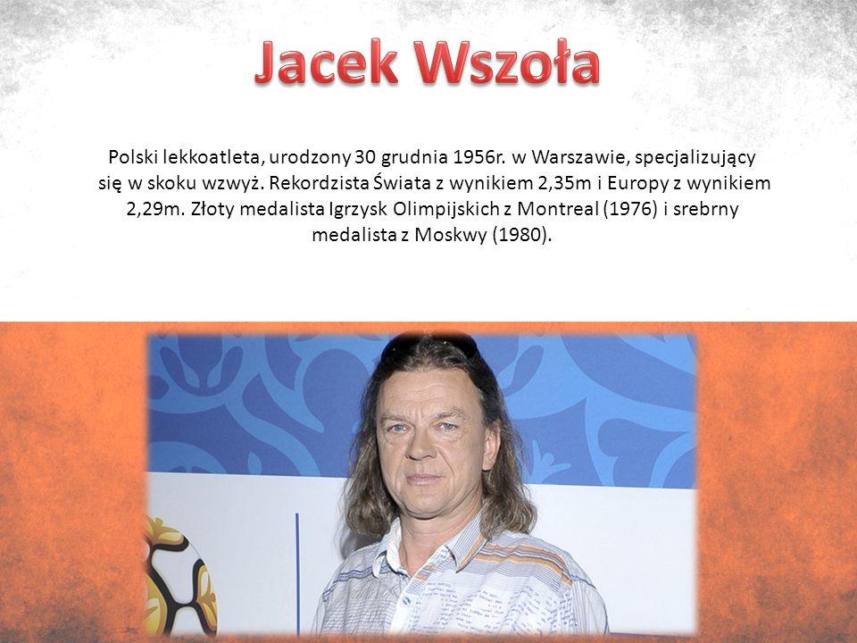 Polski lekkoatleta, urodzony 30 grudnia 1956r. w Warszawie, specjalizujący się w skoku wzwyż.