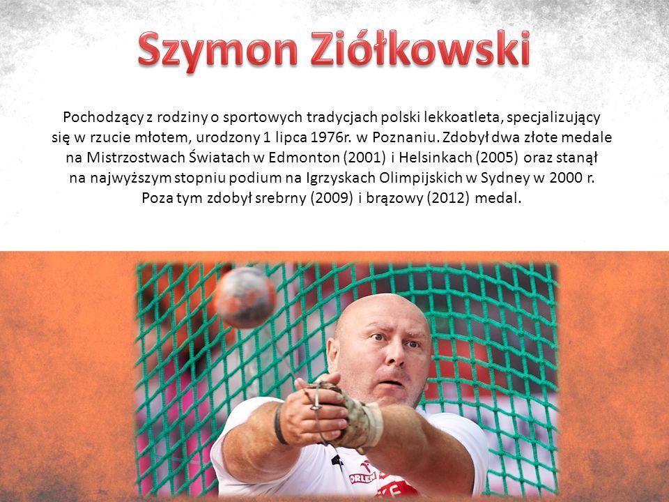 Pochodzący z rodziny o sportowych tradycjach polski lekkoatleta, specjalizujący się w rzucie młotem, urodzony 1 lipca 1976r.
