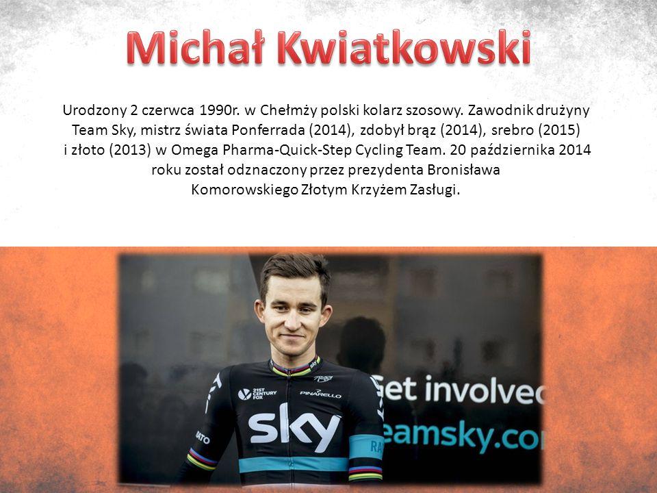 Urodzony 2 czerwca 1990r. w Chełmży polski kolarz szosowy.
