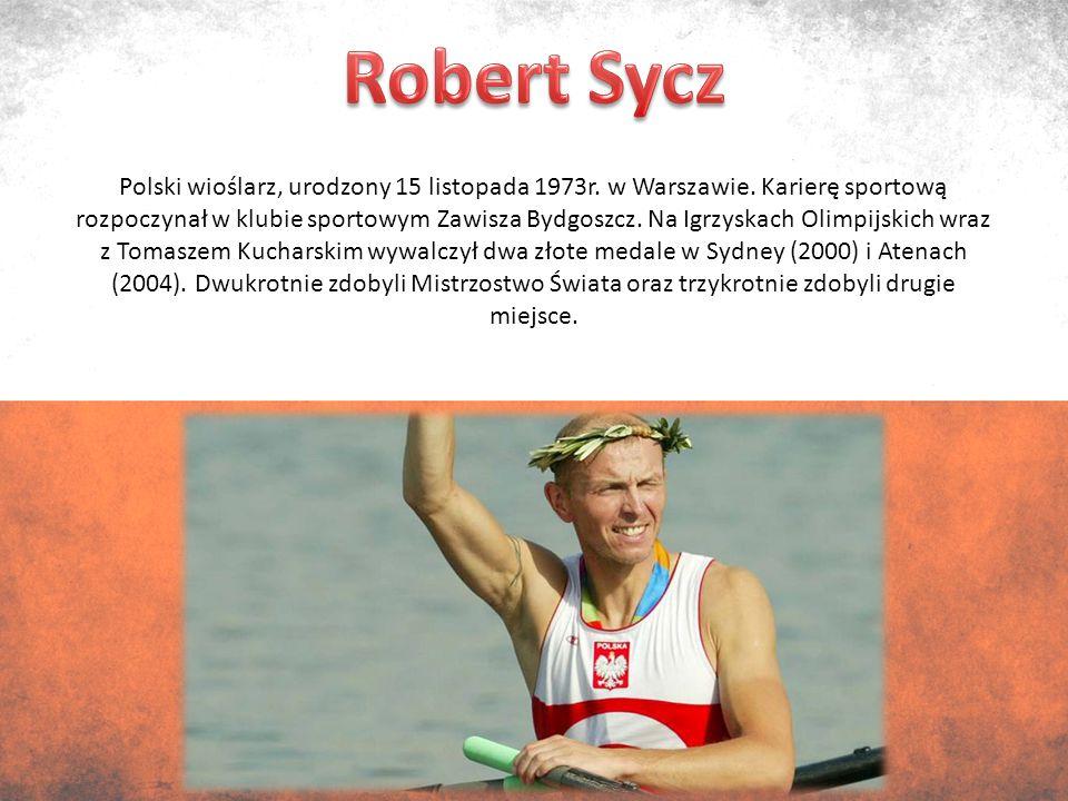 Polski wioślarz, urodzony 15 listopada 1973r. w Warszawie.