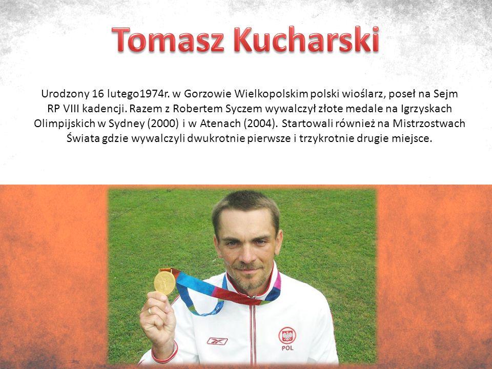 Urodzony 16 lutego1974r. w Gorzowie Wielkopolskim polski wioślarz, poseł na Sejm RP VIII kadencji.