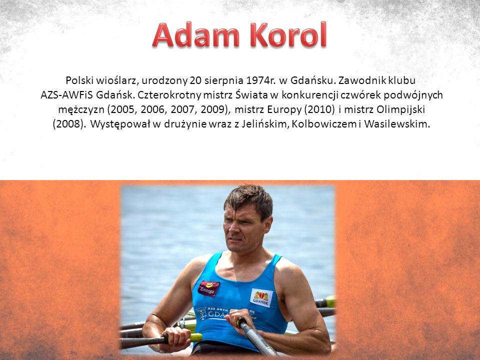 Polski wioślarz, urodzony 20 sierpnia 1974r. w Gdańsku.