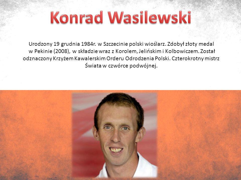 Urodzony 19 grudnia 1984r. w Szczecinie polski wioślarz.