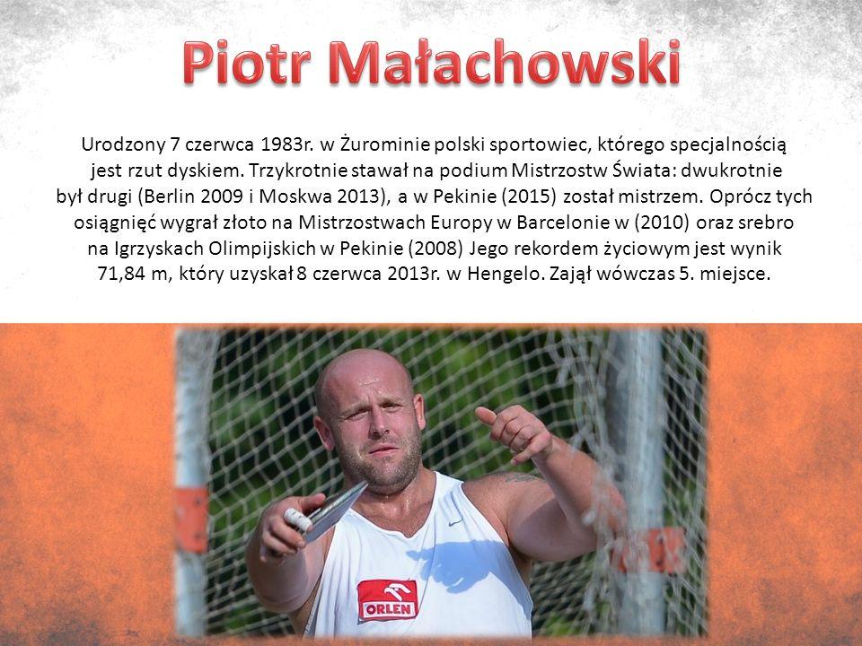 Urodzony 7 czerwca 1983r. w Żurominie polski sportowiec, którego specjalnością jest rzut dyskiem.