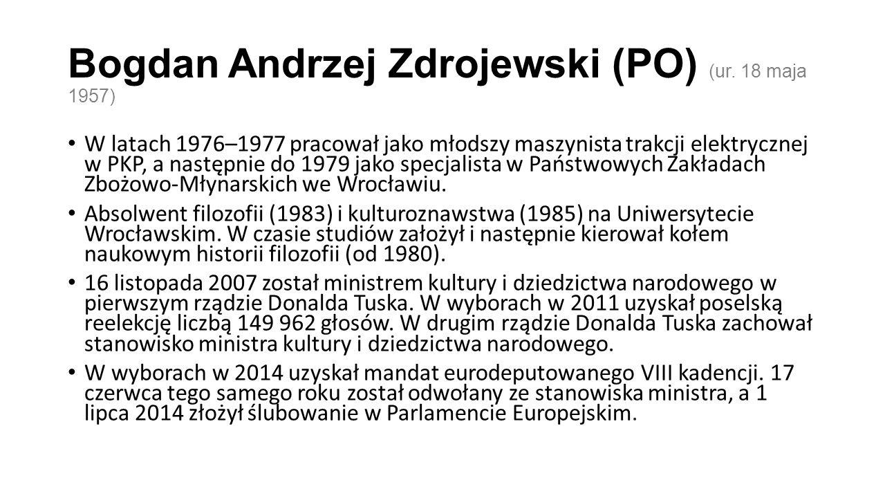 Bogdan Andrzej Zdrojewski (PO) (ur.