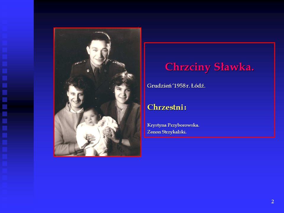 1 Sławomir Jacek Owczarek. Urodzony: 31 sierpnia 1958 roku w Łodzi w szpitalu przy ul. Curie – Skłodowskiej. Dzień tygodnia – niedziela. Słonecznie i