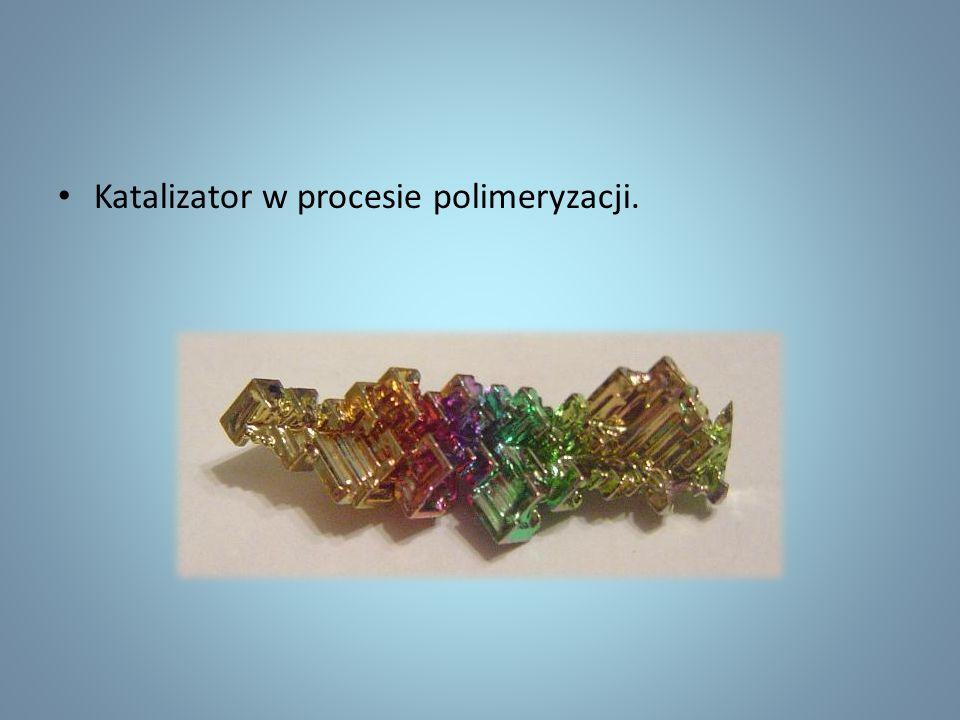 Katalizator w procesie polimeryzacji.