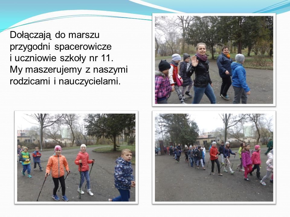 Dołączają do marszu przygodni spacerowicze i uczniowie szkoły nr 11.