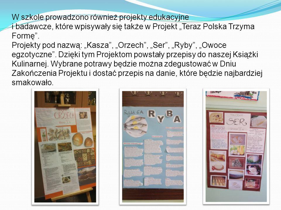 """W szkole prowadzono również projekty edukacyjne i badawcze, które wpisywały się także w Projekt """"Teraz Polska Trzyma Formę ."""