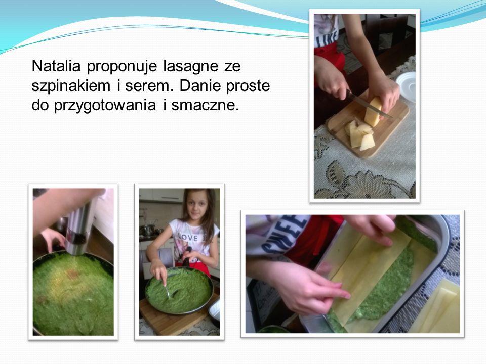 Natalia proponuje lasagne ze szpinakiem i serem. Danie proste do przygotowania i smaczne.
