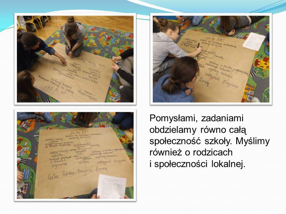 Pomysłami, zadaniami obdzielamy równo całą społeczność szkoły.