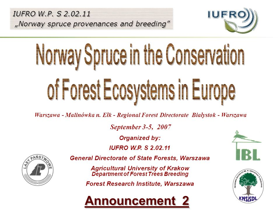 """Warszawa - Malinówka n. Ełk - Regional Forest Directorate Białystok - Warszawa September 3-5, 2007 IUFRO W.P. S 2.02.11 """"Norway spruce provenances and"""