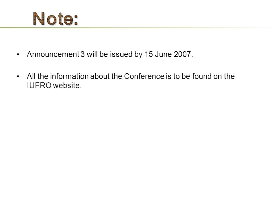 Announcement 3 will be issued by 15 June 2007.